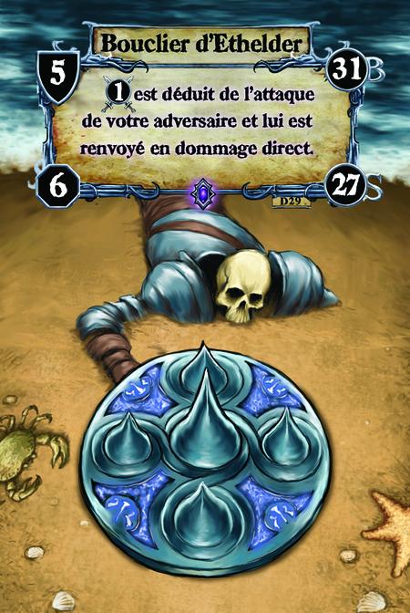 Bouclier d'Ethelder (A. 1) est déduit de l'attaque de votre adversaire et lui est renvoyé en dommage direct.