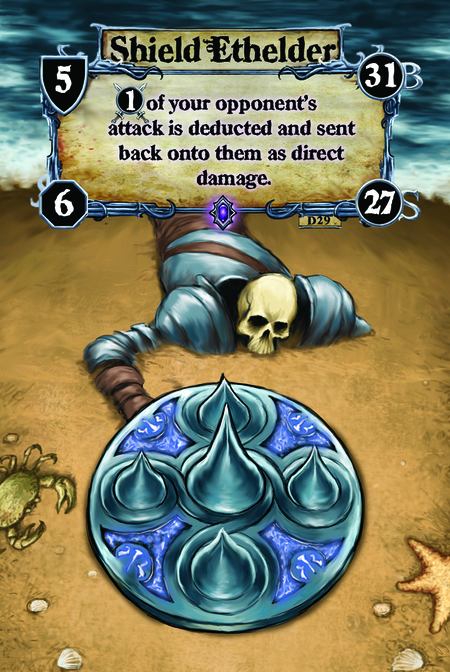 Shield Ethelder (A. 1) of your opponent's attack is deducted and sent back onto them as direct damage.