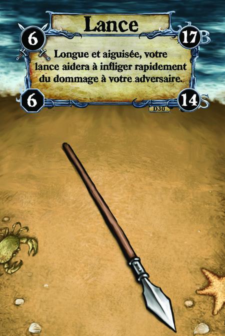 Lance Longue et aiguisée, votre lance aidera à infliger rapidement du dommage à votre adversaire.