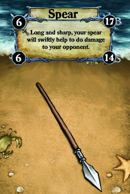 Spear Long and sharp, your spear will swiftly help to do damage to your opponent.