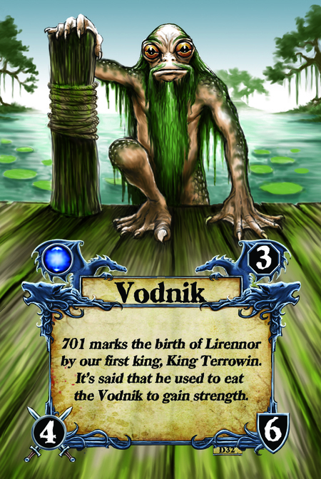 Vodnik 701 marks the birth of Lirennor by our first king, King Terrowin. It's said that he used to eat the Vodnik to gain strength.