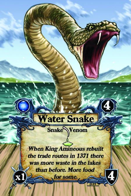 Water Snake  Snake Venom  When King Amineous rebuilt the trade routes in 1371 there was more waste in the lakes than before. More food for some.