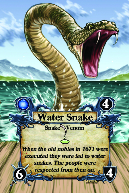 Water Snake  Snake Venom  When the old nobles in 1671 were executed they were fed to water snakes. The people were respected from then on.