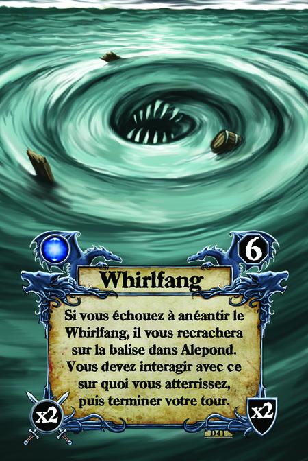 Whirlfang Si vous échouez à anéantir le Whirlfang, il vous recrachera sur la balise dans Alepond. Vous devez interagir avec ce sur quoi vous atterrissez, puis terminer votre tour.