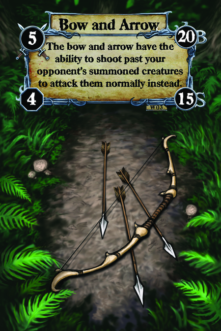 Bow and Arrow The bow and arrow have the ability to shoot past your opponent's summoned creatures to attack them normally instead.