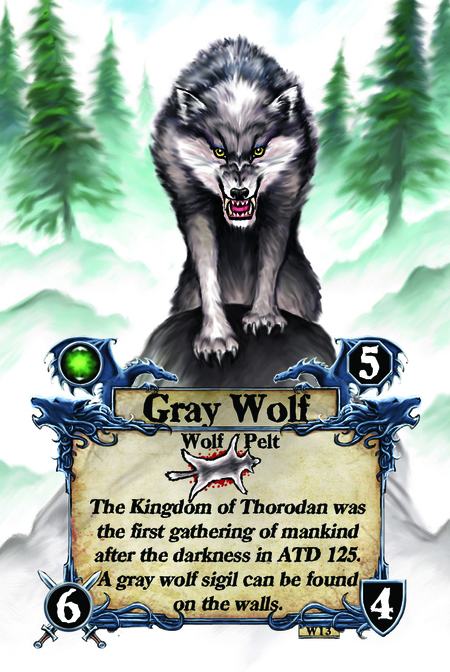 Gray Wolf  Wolf Pelt   The Kingdom of Thorodan was the first gathering of mankind after the darkness in ATD 125. A gray wolf sigil can be found on the walls.