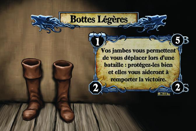 Bottes Légères Vos jambes vous permettent de vous déplacer lors d'une bataille : protégez-les bien et elles vous aideront à remporter la victoire.