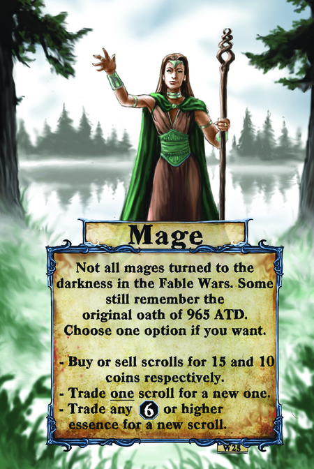 Mage  Not all mages turned to the darkness in the Fable Wars. Some still remember the original oath of 965 ATD. Choose one option if you want:  Buy or sell scrolls for 15 and 10 coins respectively.  Trade one scroll for a new one.  Trade any (L. 6) or higher essence for a new scroll.