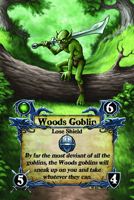 Woods Goblin  Lose Shield  By far the most deviant of all the goblins, the Woods goblins will sneak up on you and take whatever they can.