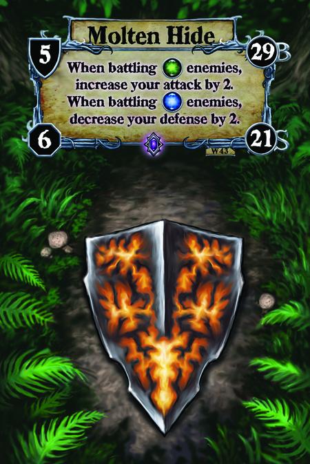 Molten Hide When battling [E] enemies, increase your attack by 2. When battling [W] enemies, decrease your defense by 2.