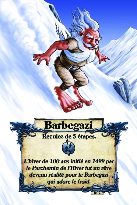 Barbegazi  Reculez de 5 étapes.  L'hiver de 100 ans initié en 1499 par le Parchemin de l'Hiver fut un rêve devenu réalité pour le Barbegazi qui adore le froid.