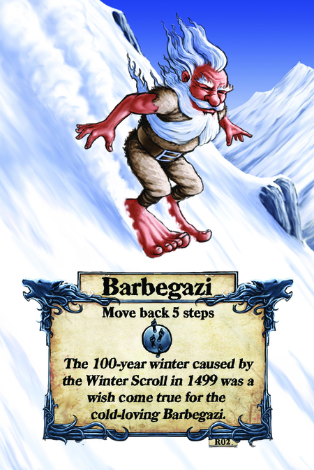 Barbegazi  Move back 5 steps  The 100-year winter caused by the Winter Scroll in 1499 was a wish come true for the cold-loving Barbegazi.