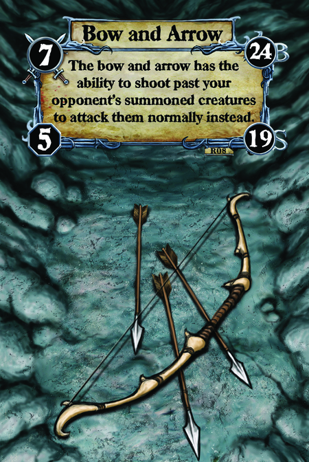Bow and Arrow The bow and arrow has the ability to shoot past your opponent's summoned creatures to attack them normally instead.