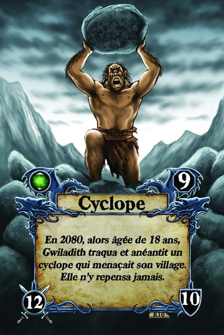 Cyclope En 2080, alors âgée de 18 ans, Gwiladith traqua et anéantit un cyclope qui menaçait son village. Elle n'y repensa jamais.