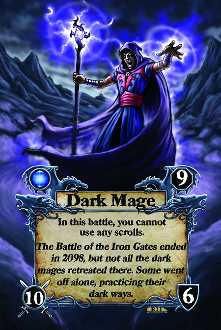 Dark Mage  In this battle, you cannot use any scrolls  The Battle of the Iron Gates ended in 2098, but not all the dark mages retreated there. Some went off alone, practicing their dark ways.