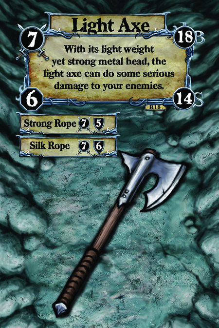 Light Axe With its light weight yet strong metal head, the light axe can do some serious damage to your enemies.  (C. 1) Strong Rope (C. 2) Silk Rope