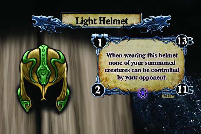 Light Helmet When wearing this helmet none of your summoned creatures can be controlled by your opponent.