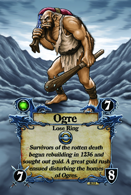 Ogre  Lose Ring  Survivors of the rotten death began rebuilding in 1236 and sought out gold. A great gold rush ensued disturbing the homes of Ogres.