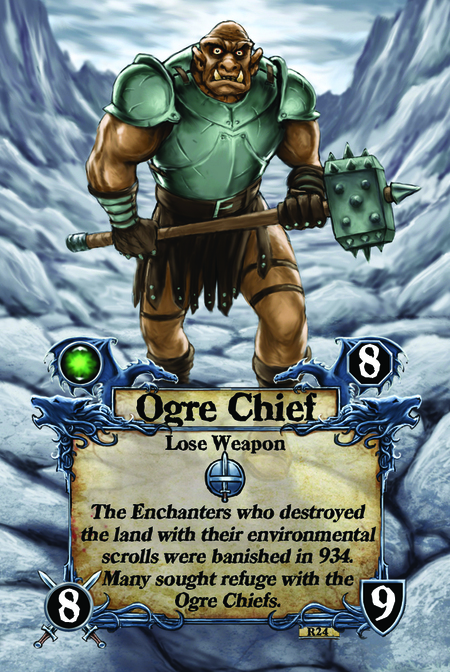 Ogre Chief  Lose Weapon  The Enchanters who destroyed the land with their environmental scrolls were banished in 934. Many sought refuge with the Ogre Chiefs.