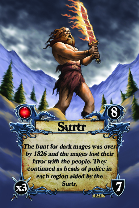 Surtr The hunt for dark mages was over by 1826 and the mages lost their favor with the people. They continued as heads of police in each region aided by the Surtr.