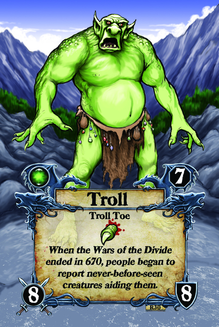 Troll  Troll Toe  When the Wars of the Divide ended in 670, people began to report never-before-seen creatures aiding them.