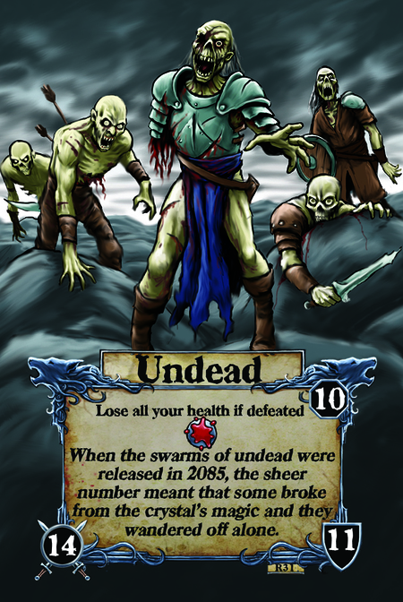 Undead  Lose all your health if defeated  When the swarms of undead were released in 2085, the sheer number meant that some broke from the crystals' magic and they wandered off alone.