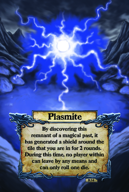 Plasmite By discovering this remnant of a magical past, it has generated a shield around the tile that you are in for 2 rounds. During this time, no player within can leave by any means and can only roll one die.