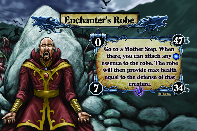 Enchanter's Robe Go to a Mother Step. When there, you can attach any [W] essence to the robe. The robe will then provide max health equal to the defense of that creature.