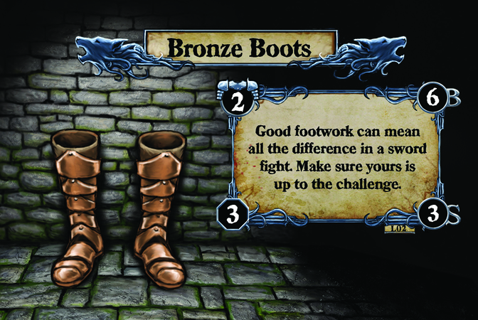 Bronze Boots Good footwork can mean all the difference in a sword fight. Make sure yours is up to the challenge.
