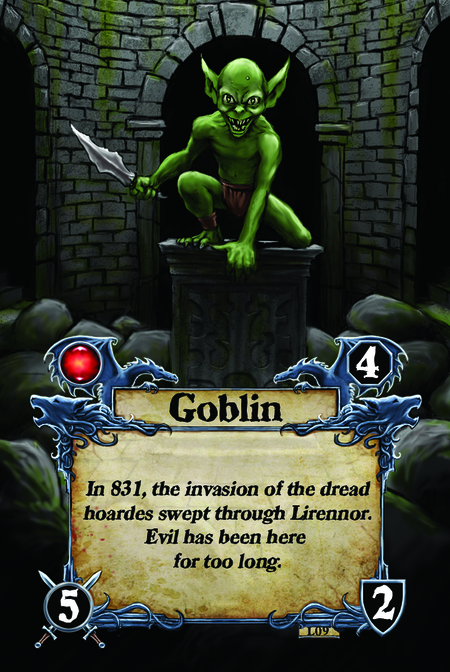 Goblin In 831, the invasion of the dread hoardes swept through Lirennor. Evil has been here for too long.