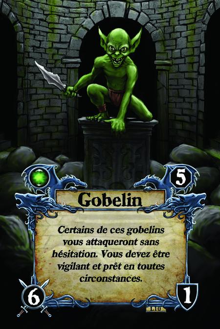 Gobelin Certains de ces gobelins vous attaqueront sans hésitation. Vous devez être vigilant et prêt en toutes circonstances.
