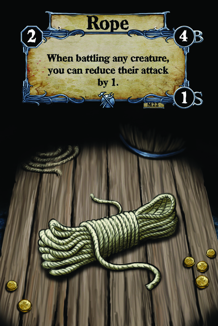 Rope When battling any creature, you can reduce their attack by 1.