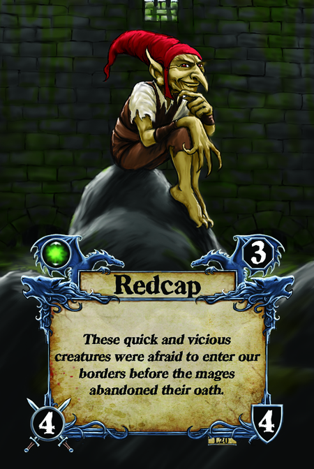 Redcap These quick and vicious creatures were afraid to enter our borders before the mages abandoned their oath.