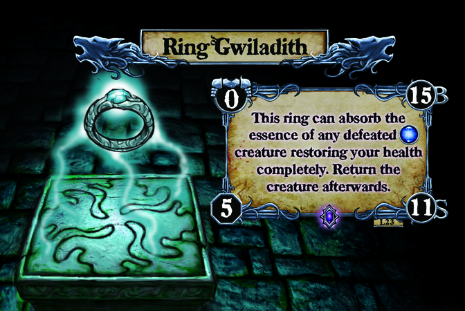 Ring of Gwiladith This ring can absorb the essence of any defeated [W] creature restoring your health completely. Return the creature afterwards.