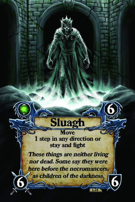 Sluagh  Move 1 step in any direction or stay and fight  These things are neither living nor dead. Some say they were here before the necromancers, as children of the darkness.