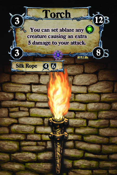 Torch You can set ablaze any [E] creature causing an extra 5 damage to your attack.  (C. 1) Silk Rope
