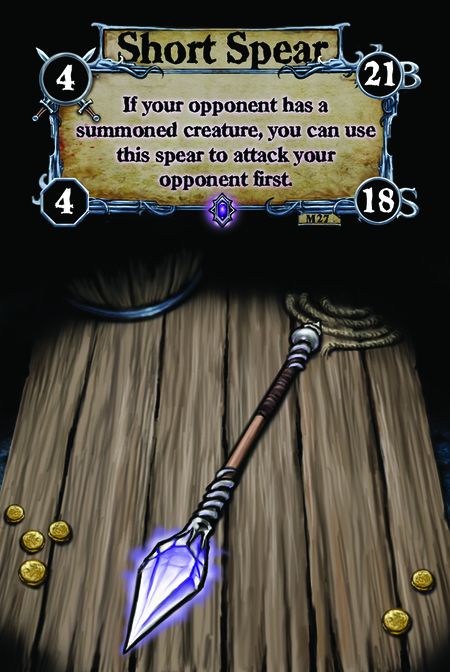 Short Spear If your opponent has a summoned creature, you can use this spear to attack your opponent first.