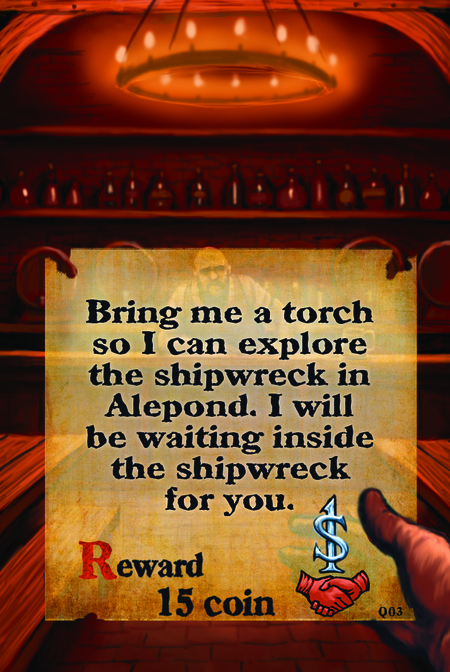Bring me a torch so I can explore the shipwreck in Alepond. I will be waiting inside the shipwreck for you.  Reward 15 coin
