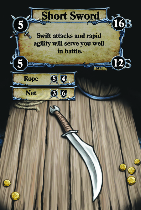 Short Sword Swift attacks and rapid agility will serve you well in battle.  (C. 1) Rope (C. 2) Net
