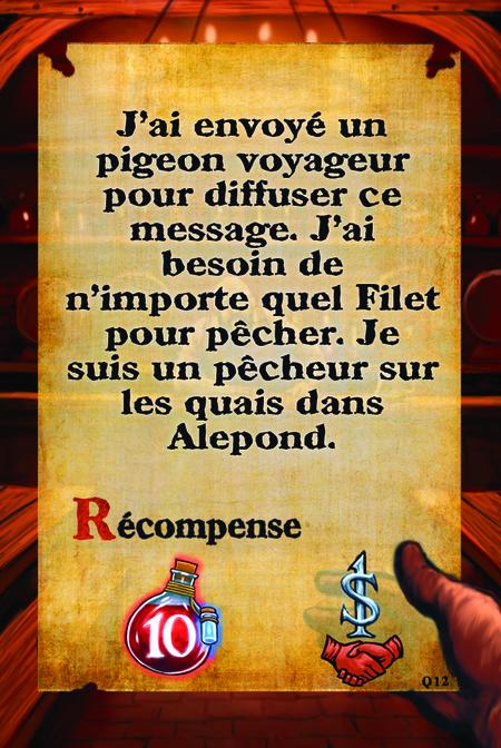 J'ai envoyé un pigeon voyageur pour diffuser ce message. J'ai besoin de n'importe quel Filet pour pêcher. Je suis un pêcheur sur les quais dans Alepond.  Récompense