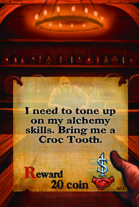 I need to tone up on my alchemy skills. Bring me a Croc Tooth.  Reward 20 coin