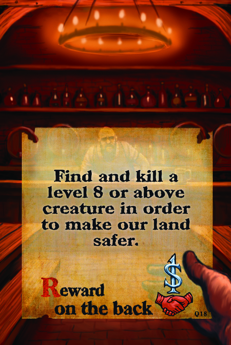 Find and kill a level 8 or above creature in order to make our land safer.  Reward on the back