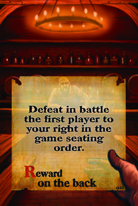 Defeat in battle the first player to your right in the game seating order.  Reward on the back