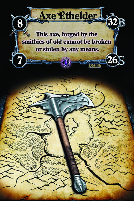 Axe of Ethelder This axe, forged by the smithies of old cannot be broken or stolen by any means.