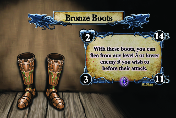 Bronze Boots With these boots, you can flee from any level 3 or lower enemy if you wish to before their attack.