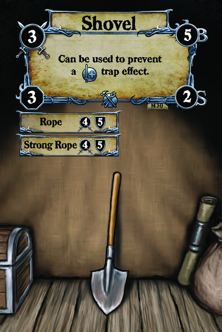 Shovel Can be used to prevent a {T.I.} trap effect.  (C. 1) Rope (C. 2) Strong Rope