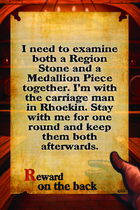 I need to examine both a Region Stone and a Medallion Piece together. I'm with the carriage man in Rhoekin. Stay with me for one round and keep them both afterwards.  Reward on the back