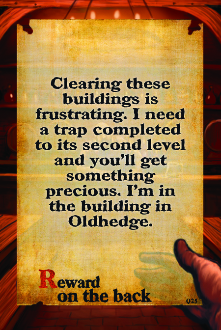 Clearing these buildings is frustrating. I need a trap completed to its second level and you'll get something precious. I'm in the building in Oldhedge.  Reward on the back