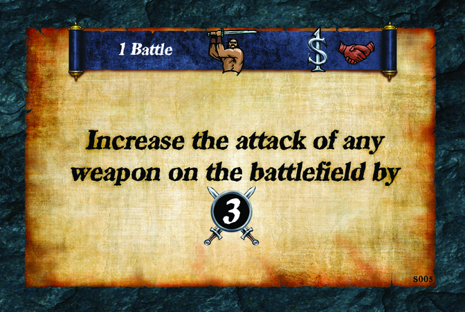 1 Battle  Increase the attack of any weapon on the battlefield by (A. 3).