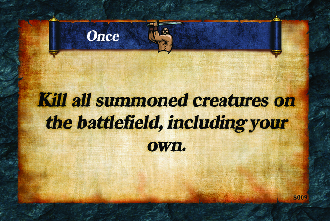 Once  Kill all summoned creatures on the battlefield, including your own.